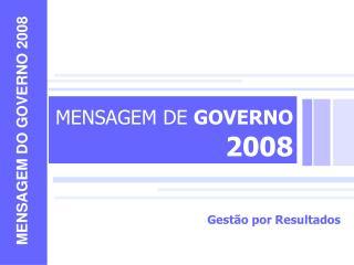 MENSAGEM DE  GOVERNO  2008