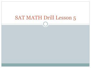 SAT MATH Drill Lesson  5