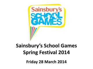 Sainsbury's School Games Spring Festival 2014 Friday 28 March 2014