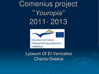 "Comenius project "" Youropia"" 2011- 2013"