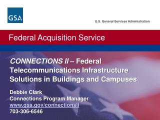 U.S. General Services Administration.  Federal Acquisition Service.   CONNECTIONS II   Federal Telecommunications Infras