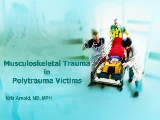 Musculoskeletal Trauma in  Polytrauma Victims