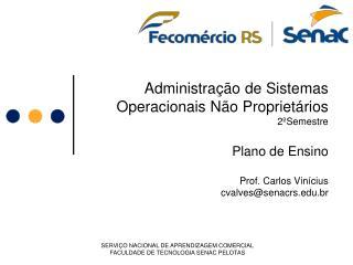SERVIÇO NACIONAL DE APRENDIZAGEM COMERCIAL FACULDADE DE TECNOLOGIA SENAC PELOTAS