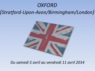OXFORD ( Stratford-Upon-Avon/Birmingham/London )