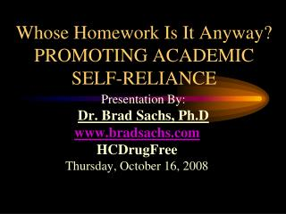 Whose Homework Is It Anyway PROMOTING ACADEMIC SELF-RELIANCE