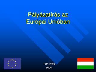 Pályázatírás az Európai Unióban