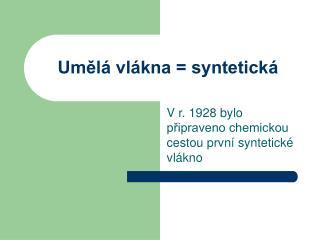 Umělá vlákna = syntetická