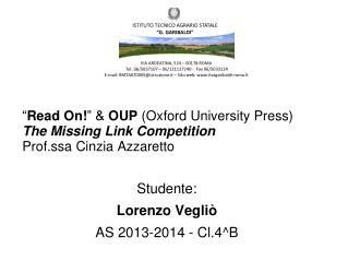 Studente: Lorenzo Vegliò AS 2013-2014 - Cl.4^B