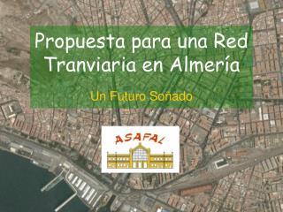 Propuesta para una Red Tranviaria en Almería