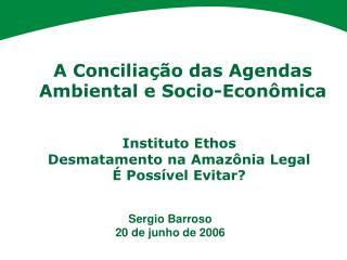 A Conciliação das Agendas Ambiental e Socio-Econômica