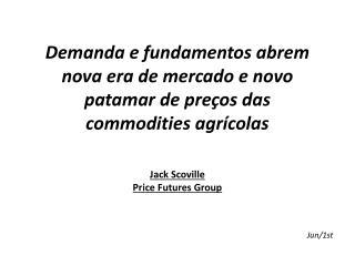 Demanda e fundamentos abrem nova era de mercado e novo patamar de preços das commodities agrícolas