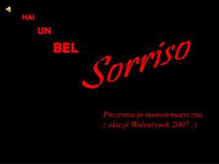 Prezentacja monotematyczna  z okazji Walentynek 2007 :)