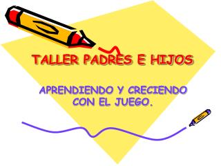 TALLER PADRES E HIJOS