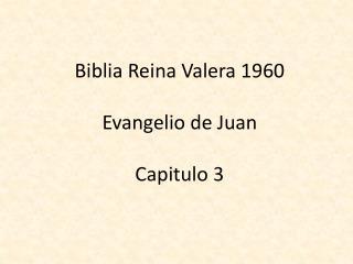 Biblia Reina Valera 1960 Evangelio de Juan Capitulo 3