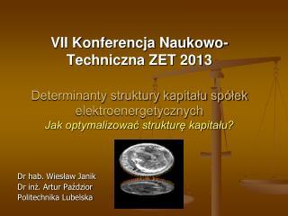 Dr hab. Wiesław Janik Dr inż. Artur Paździor Politechnika Lubelska