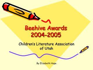 Beehive Awards  2004-2005
