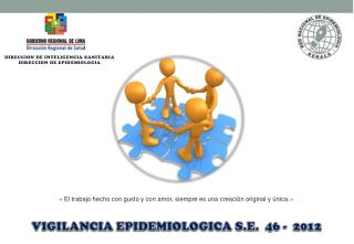VIGILANCIA EPIDEMIOLOGICA S.E.   46 -  2012