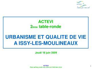 ACTEVI 2 ème  table-ronde URBANISME ET QUALITE DE VIE A ISSY-LES-MOULINEAUX