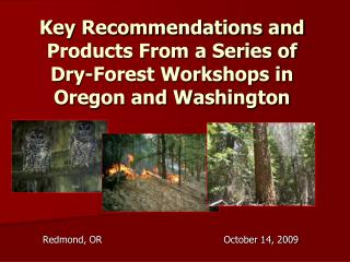 Key Recommendations and Products From a Series of Dry-Forest Workshops in Oregon and Washington