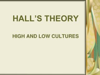 HALL'S THEORY HIGH AND LOW CULTURES