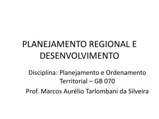 PLANEJAMENTO REGIONAL E DESENVOLVIMENTO