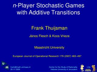 n -Player Stochastic Games with Additive Transitions