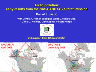 Arctic pollution:  early results from the NASA/ARCTAS aircraft mission