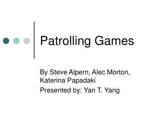 Patrolling Games