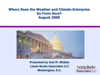 Where Does the Weather and Climate Enterprise Go From Here? August 2008