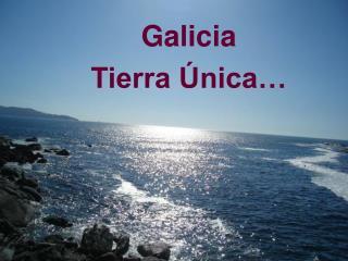Galicia Tierra �nica�