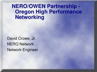 NERO/OWEN Partnership - Oregon High Performance Networking