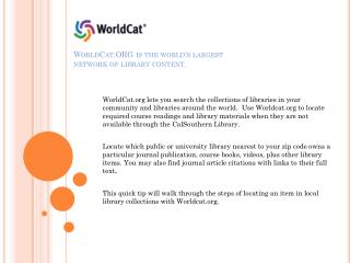 WorldCat.ORG is the world's largest network of library content.