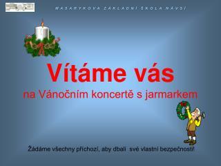 Vítáme vás na Vánočním koncertě s jarmarkem
