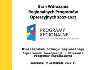 Stan Wdrażania  Regionalnych Programów Operacyjnych 2007-2013