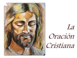 La  Oración Cristiana