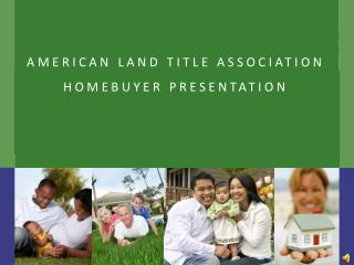 American Land Title Association Homebuyer Presentation