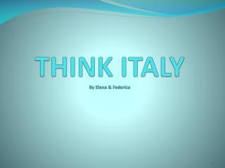 THINK ITALY  By  Elena & Federica