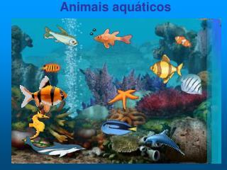 Animais aqu�ticos