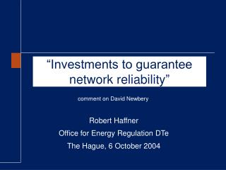 """""""Investments to guarantee network reliability """""""