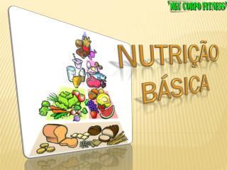 NUTRIÇÃO BÁSICA