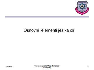 Osnovni elementi jezika  c#