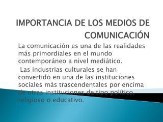 IMPORTANCIA DE LOS MEDIOS DE COMUNICACIÓN
