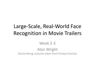 Large-Scale, Real-World Face Recognition in Movie Trailers