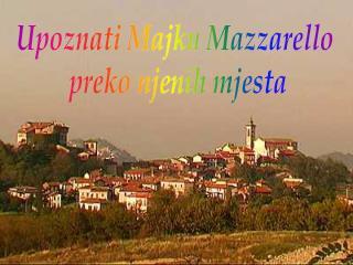 Upoznati Majku Mazzarello  preko njenih mjesta