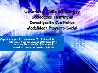 Universidad Valle del  Momboy Sociedades Científicas Investigación Cualitativa