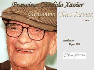 Francisco Cândido Xavier surnommé Chico Xavier,