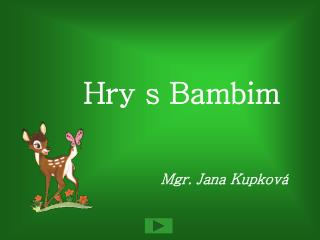Hry s Bambim