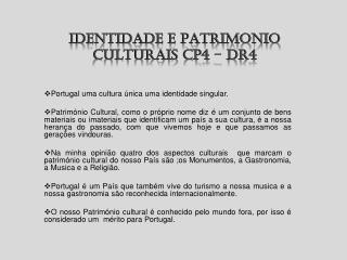 IDENTIDADE E PATRIMONIO CULTURAIS CP4 – DR4