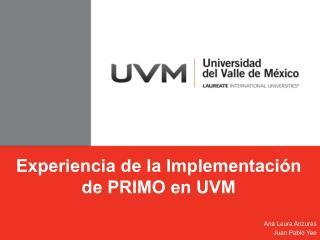 Experiencia de la Implementación de PRIMO en UVM