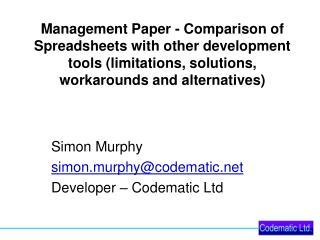 Simon Murphy simon.murphy@codematic Developer – Codematic Ltd